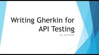 Writing Gherkin for API Testing