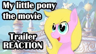 My little pony The movie trailer REACTION!