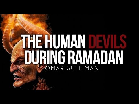 The Human Devils During Ramadan - Omar Suleiman video