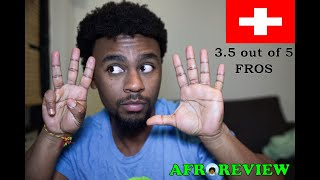 Being Black in Switzerland | Afro Review - Things to Know Before Going to Zurich, 3.5 Fros