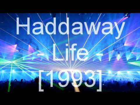 Haddaway - Life (Everybody Needs Somebody To Love)