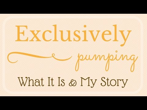 Exclusively Pumping // What It Is & My Story