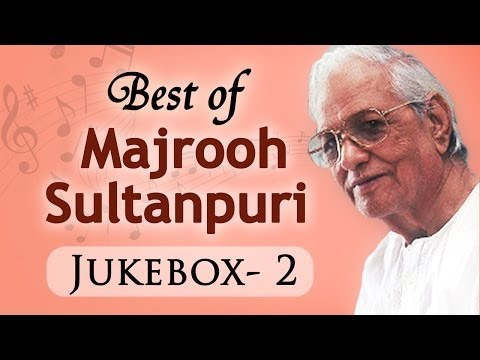 Best Of Majrooh Sultanpuri - Jukebox 2 - Evergreen Superhit...