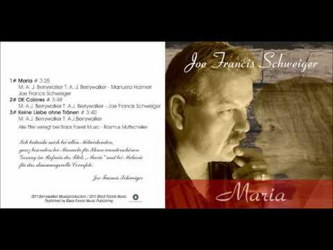 Joe Francis Schweiger - Maria