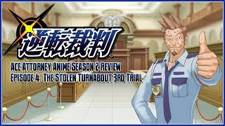 Ace Attorney The Anime Season 2 Review - Episode 4: The Stolen Turnabout 3rd Trial