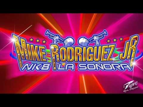 MIKE RODRÍGUEZ JR. NK8 LA SONORA