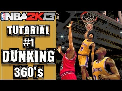 NBA 2K13 Ultimate Dunking Tutorial: How To do 360's, Between The Legs & More
