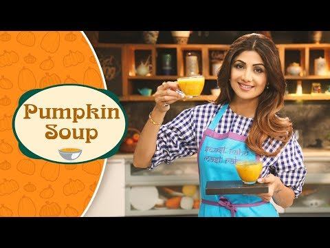 Pumpkin Soup | Shilpa Shetty Kundra | Healthy Recipes | The Art Of Loving Food