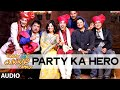 'Party Ka Hero' Full Audio Song | Swanand Kirkire | T-series