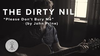 "119. The Dirty Nil - ""Please Don't Bury Me"" (John Prine Cover)- Public Radio /\ Sessions"