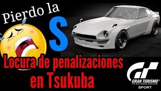 Gran Turismo Sport - Pierdo la S !!! Locura de penalizaciones en Tsukuba   Modo Sport