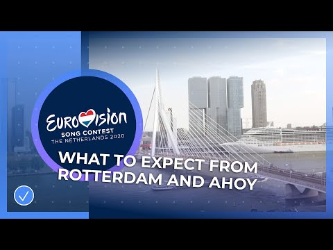 What to expect from Rotterdam and AHOY - Eurovision Song Contest 2020