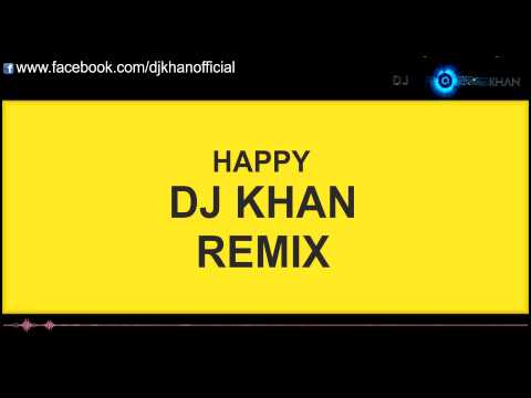 Pharrell Williams - happy (Dj Khan bootleg remix)