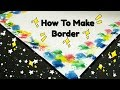 How To Make Border Design | Border Making By Water Colours | Amazing idea For Decorating Project