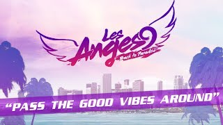 Les Anges 9 - Pass the good vibes around [LYRIC VIDEO OFFICIELLE]