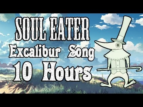 Soul Eater Excalibur Song (10 Hours)