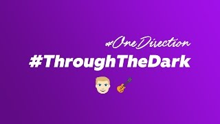 #EmojiSong | Through The Dark - One Direction