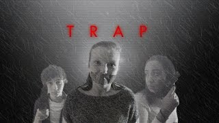 """TRAP"" - My Attempt On A Thirller That Went Horribly Wrong"