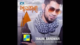Pal Vanga by Tanjib Sarowar Full Song (Edited by MriDul TaLha)
