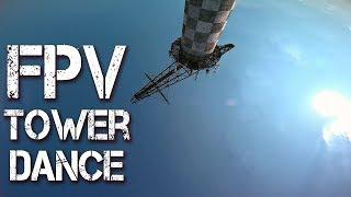 FPV Tower Dance