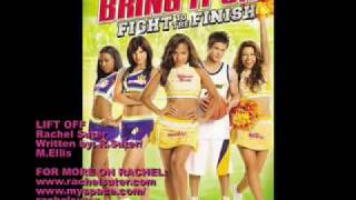 LIFT OFF - RACHEL SUTER - (From the movie BRING IT ON: FIGHT TO THE FINISH)