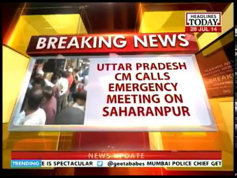 UP CM Akhilesh Yadav gives strict instructions to Saharanpur Dist. Admin