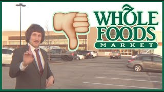 Why You Should NEVER Shop at Whole Foods