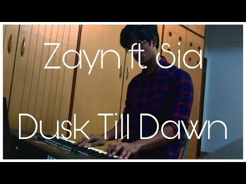 ZAYN Ft. Sia | Dusk Till Dawn | Piano Cover