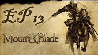 mount and blade warband ep 13