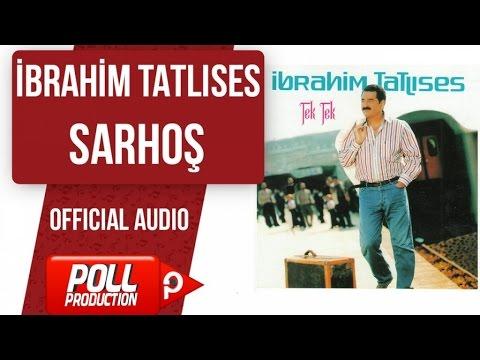 İbrahim Tatlıses - Sarhoş - ( Official Audio )