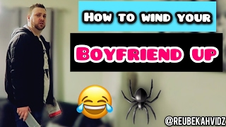 How to wind your boyfriend up 🕷😂