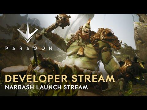 Paragon Developer Live Stream - Narbash Launch