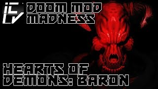 Hearts Of Demons: Baron - Doom Mod Madness