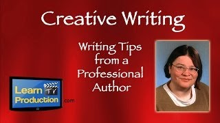 Creative Writing - Writing Tips from a Professional Author