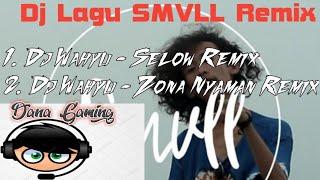 Dj Lagu SMVLL Remix Terenak Dan Terbaru 2018