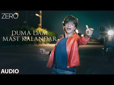ZERO: Duma Dam Mast Kalandar Full Audio | Shah RK, Katrina K, Anushka S | Altamash F, Tanishk B
