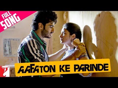 Aafaton Ke Parinde - Full Song | Ishaqzaade | Arjun Kapoor | Parineeti Chopra