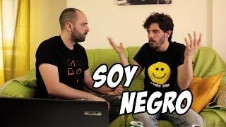 Soy Negro Con @Videopatas