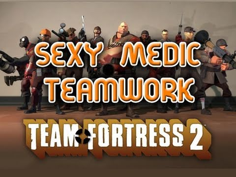 Tf2 - Medic On Egypt - Sexy Teamwork Is Credit To Team! - Gameplay commentary video