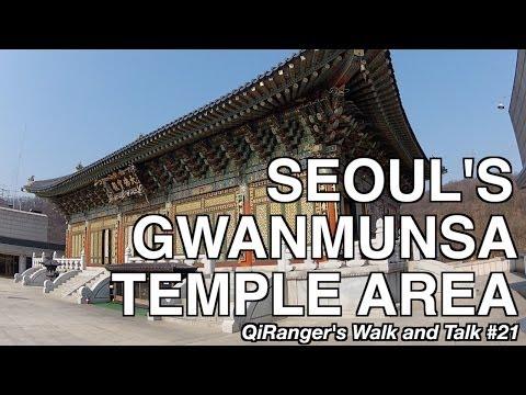 Seoul's Gwanmunsa Temple - QiRanger's Walk and Talk #21