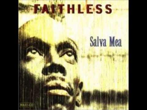 Faithless - Salve mea