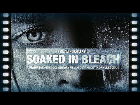 Soaked In Bleach: Kurt Cobain Murder Conspiracy Documentary - Armchair Directors