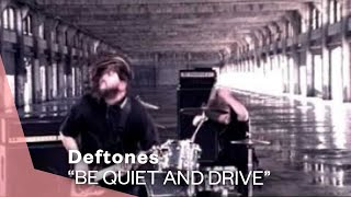 Watch Deftones Be Quiet And Drive Far Away video