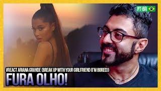 Reagindo A Ariana Grande Break Up With Your Girlfriend I 39 M Bored