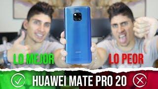Huawei Mate 20 Pro   Lo MEJOR y lo PEOR