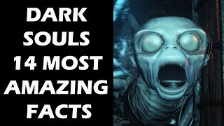 Dark Souls Series - 14 Most Amazing Facts You Probably DON'T KNOW