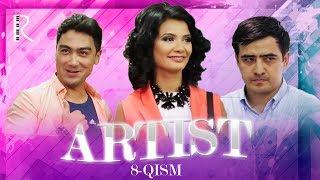 Artist (o'zbek serial) | Артист (узбек сериал) 8-qism