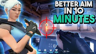 IMPROVE YOUR AIM in JUST 10 MINUTES! - Valorant Aim Guide