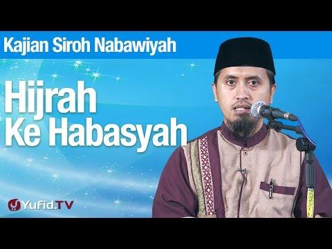 Sejarah Nabi Muhammad: Hijrah Ke Habasyah - Ustadz Abdullah Zaen, MA