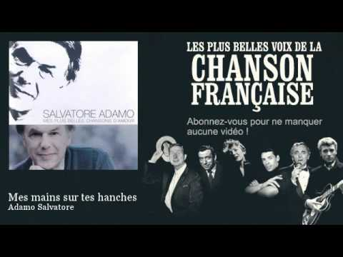 Adamo Salvatore – Mes mains sur tes hanches –  Chanson française